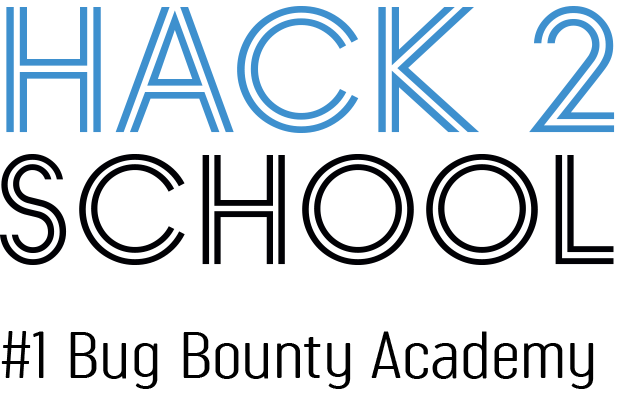HACK 2 SCHOOL - #1 Bug Bounty Academy